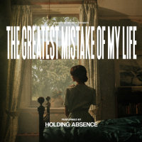 Cover The Greatest Mistake of My Life / Holding Absence