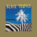 Cover Black Tropics / Black Tropics