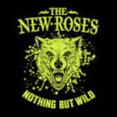 Cover The New Roses / Nothing but Wild